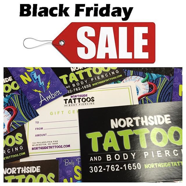 Black Friday Special 11/27/2015 Only - FREE $50 Gift Certificate with every purchase of a $100 Gift Certificate! One day only, no quantity limits! #northsidetattoosdotcom #northsidetattoos #northsidetattoo #wilmingtondelaware #delawaretattoo #delaware